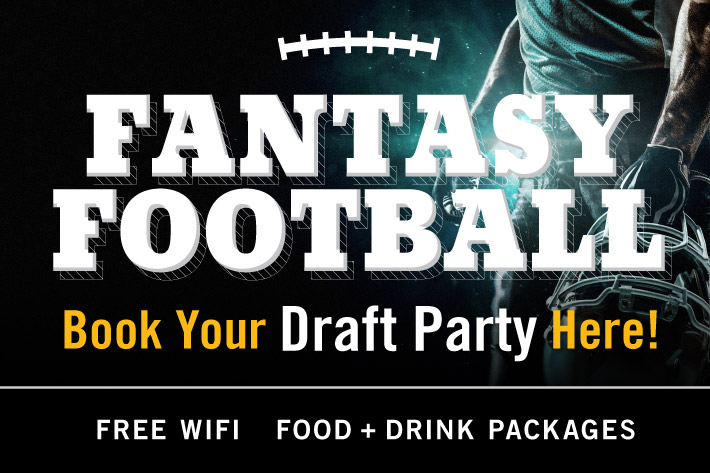 Fantasy Football : Book Your Draft Party Here! : Click to View Packages + Book Now
