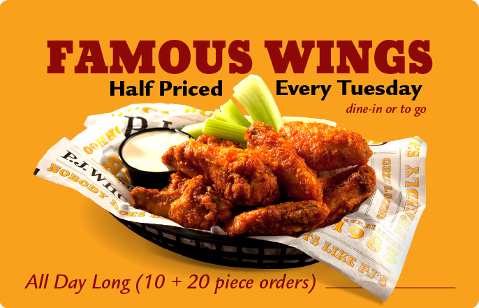 Half Price Wings, Every Tuesday Starting at 3pm.  Excludes takeout.