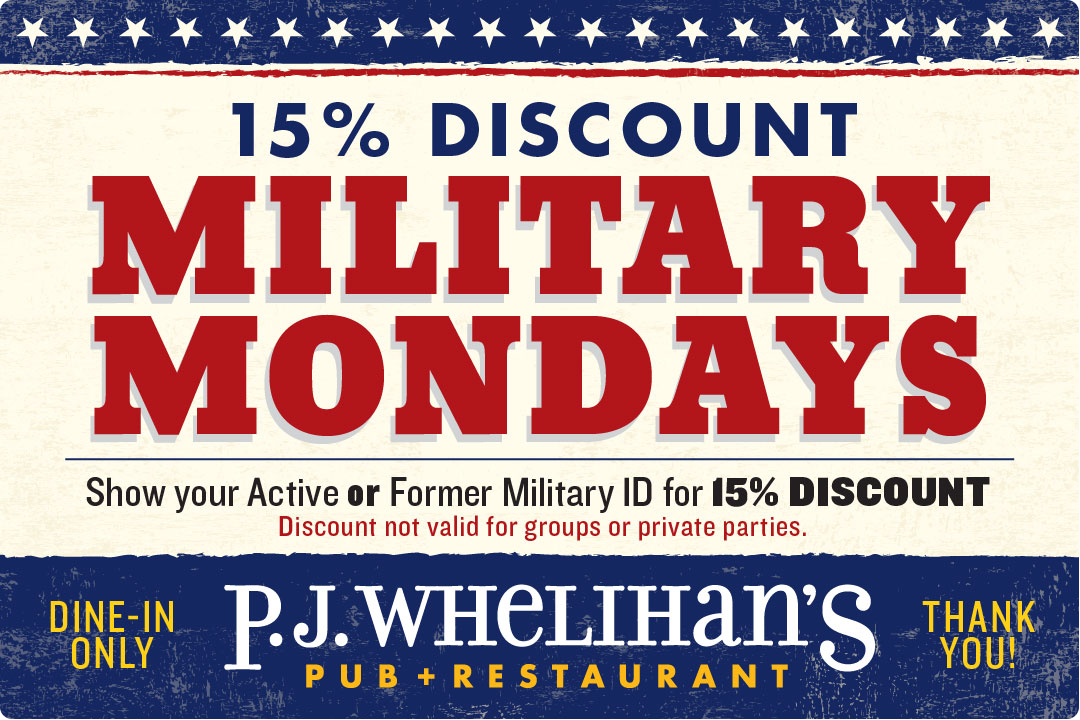 15% Discount : Military Mondays : Show your active or former military ID for discount, not valid for groups or private parties, dine-in only